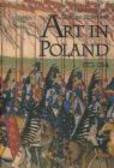 Zydislaw Zygulski,Adam Zamoyski,Kazimierz Kuczman - Land of Winged Horsemen Art in Poland 1572-1764