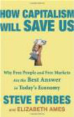 Elizabeth Ames,Steve Forbes,S Forbes - How Capitalism Will Save Us