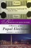 Frederic Baumgartner,G Baumgartner - Behind Locked Doors History of the Papal Elections