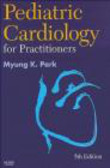 Myung Park - Pediatric Cardiology for Practitioners