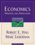 Robert Hall,Marc Lieberman,R Hall - Economics Principles & Applications
