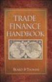 Richard Thomas,Alan Beard - Trade Finance Handbook