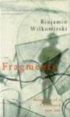 Binjamin Wilkomirski,B Wilkomirski - Fragments