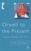 John Brannigan,J Brannigan - Orwell to the Present Literature in England 1945-2000