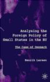M Larsen - Analysing the Foreign Policy of Small States in the EU : The