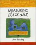 Ann Bowling - Measuring Disease