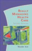 Valerie Iles,V Iles - Really Managing Health Care
