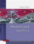 Simon Cottle,S Cottle - Mediatized Conflict