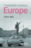 P. M. H. Bell - Twentieth-Century Europe