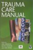 Greaves,Porter - Trauma Care Manual
