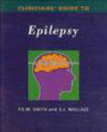 Philip E.M. Smith,Sheila Wallace,Wallance - Clinical Guide to Epilepsy