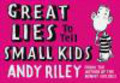 Andy Riley - Great Lies to Tell Small Kids