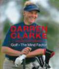 Clarke Darren,D Clarke - Golf The Mind Factor