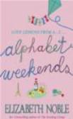 Elizabeth Noble - Alphabet Weekends