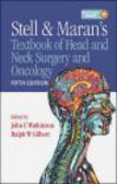 John Watkinson,Ralph Gilbert,J Watkinson - Stell and Maran`s Textbook of Head and Neck Surgery and Onco