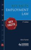 Chris Turner,C Turner - Key Facts Employment Law 3e