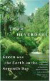 Thor Heyerdahl,T Heyerdahl - Green Was the Earth on the Seventh Day