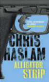 Chris Haslam - Alligator Strip