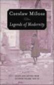 Czeslaw Milosz,C Miłosz - Legends of Modernity Essays & Letters from Occupied Poland