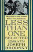 Joseph Brodsky - Less Than One Selected Essays