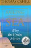 Thomas Cahill,T Cahill - Sailing the Wine-Dark Sea Why the Greeks Matter