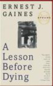 E. Gaines,Ernest Gaines - Lesson Before Dying