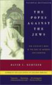 David Kertzer,D Kertzer - Popes Against the Jews the Vatican`s Role in the Rise