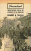 Howard Sachar - Dreamland Europeans and Jews in Aftermath of Great War