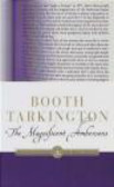Booth Tarkington,B Tarkington - Magnificent Ambersons