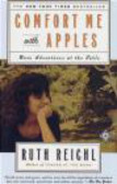R Reichl - Comfort Me with Apples More Adventures at the Table
