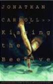 Jonathan Carroll,J Carroll - Kissing Beehive