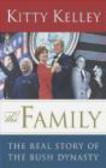 Kitty Kelley,K Kelley - Family The Real Story of the Bush Dynasty