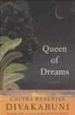 C Divakaruni - Queen of Dreams