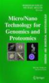 M Ozkan - Micro/Nano Technology for Genomics and Proteomics