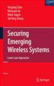 YanYong Zhang,Wenyuan Xu,Wade Trappe - Securing Emerging Wireless Systems