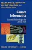 Richard Klausner - Cancer Informatics Essential Technologies for Clinical Trial