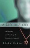 Blake Eskin - Life In Pieces Making & Unmaking of Binjamin Wilkomirski