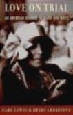 Earl Lewis,Heidi Ardizzone - Love on Trial American Scandal in Black & White