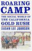 Susan Lee Johnson - Roating Camp Social World of California Gold Rush