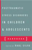 R Silva - Postraumatic Stress Disorders in Children & Adolescent
