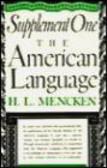 H L Mencken,H Mencken - Supplement One American Language