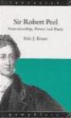 Eric Evans,E Evans - Sir Robert Peel Statesmanship Power & Party