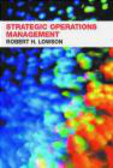 Robert H. Lowson,R Lowson - Strategic Operations Management