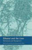 Ronald Ross Watson,David Sherman,R Waston - Ethanol & the Liver