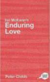 Peter Childs,P Childs - Ian McEwan`s Enduring Love