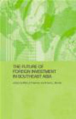 N Freeman - Future of Foreign Investment in Southeast Asia