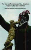 Alejandro Colas,Richard Saull,A Colas - War on Terrorism & American Empire