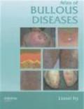 Lionel Fry - Atlas of Bullous Diseases
