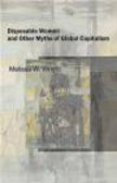 M Wright - Disposable Women & Other Myths of Global Capitalism