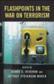 Jeffery Stevenson Murer,Derek Reveron,J Murer - Flashpoints in the War on Terrorism
